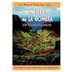 La Gomera. 25 Excursiones